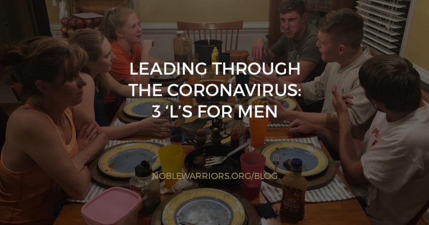 Leading Through the Coronavirus: 3 'L's for Men [Podcast]